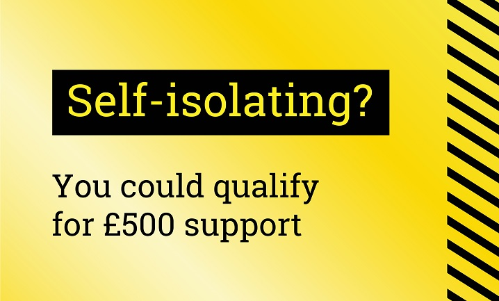 Self-isolating? You could qualify for a £500 payment