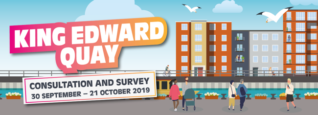 King Edward Quay Consultation & Survey - 30th September - 21 October 2019